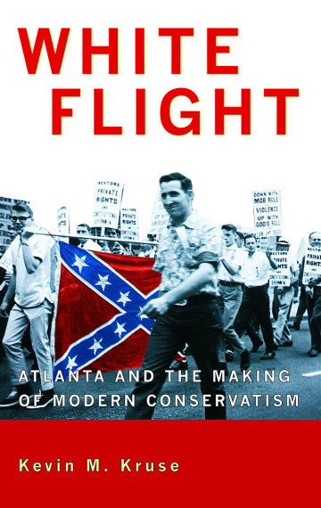 White Flight: Atlanta and the Making of Modern Conservatism